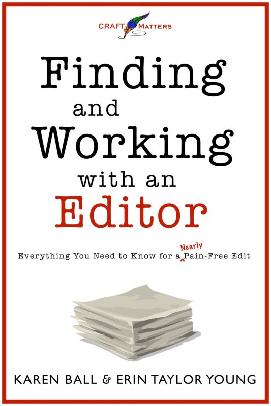 Finding and Working with an Editor: Everything You Need to Know for a (Nearly) Pain-Free Edit